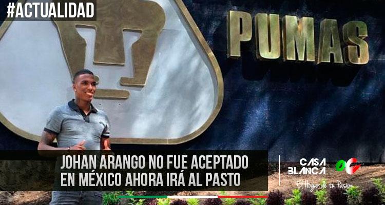 Johan-Arango-tigres-Pumas-Deportivo-Pasto-Once-Caldas