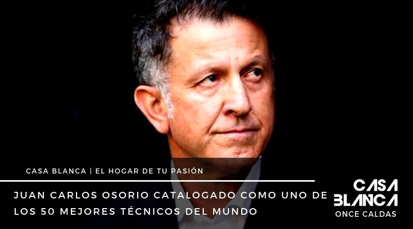 Juan carlos osorio en los 50 mejores tecnicos del mundo
